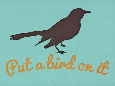 Put A Bird On It Blue--Art Print