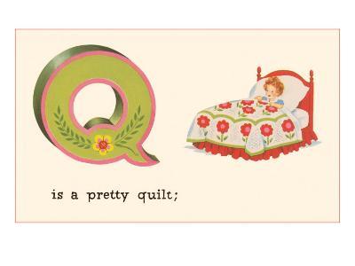 Q is a Pretty Quilt--Art Print