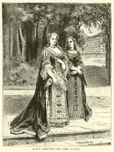 Queen Caroline and Lady Howard