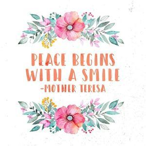 Peace Begins With a Smile-Floral by Quote Master