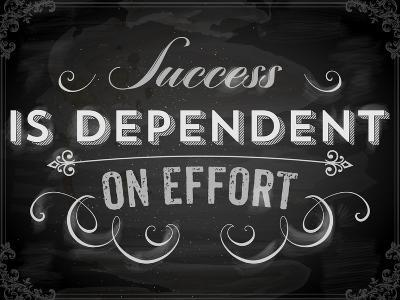 Quote Typographical Background, Vector Design. Success is Dependent on Effort. Chalkboard Style.-Ozerina Anna-Art Print