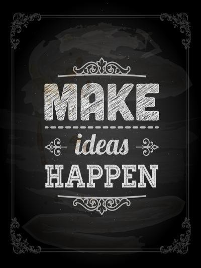 "Quote Typographical Design. ""Make Ideas Happen""-Ozerina Anna-Art Print"