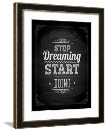 """Quote Typographical Design. """"Stop Dreaming Start Doing""""-Ozerina Anna-Framed Art Print"""