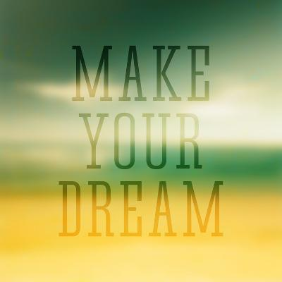 Quote Typographical Poster Make Your Dream-Egyptian Studio-Art Print