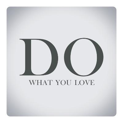 Quotes about Life,Do What You Love-Egyptian Studio-Art Print