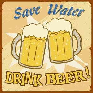 Save Water Drink Beer Vintage Poster by radubalint