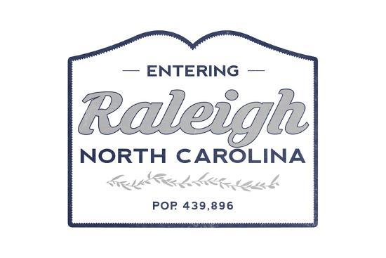 Raleigh, North Carolina - Now Entering (Blue)-Lantern Press-Art Print