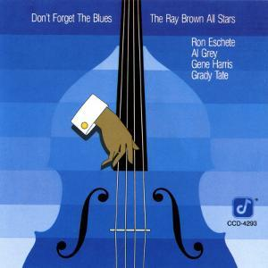 Ray Brown All Stars, Don't Forget The Blues