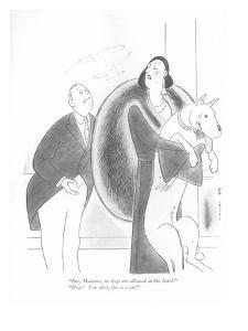 """""""But, Madame, no dogs are allowed in the hotel.""""-""""Dogs! You idiot, this is?"""" - New Yorker Cartoon by Rea Irvin"""