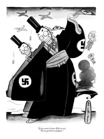 """""""If you want to know who we are, We are gentlemen of Japan."""" - New Yorker Cartoon"""