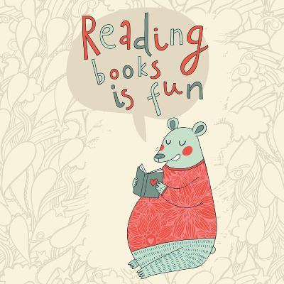 Reading Books is Fun - Cartoon Stylish Card in Vector. Cute Funny Bear Sitting and Reading an Inter-smilewithjul-Art Print