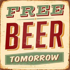 Vintage Design -  Free Beer Tomorrow by Real Callahan