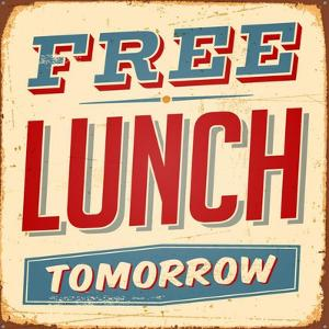 Vintage Design -  Free Lunch Tomorrow by Real Callahan