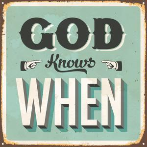 Vintage Design -  God Knows When by Real Callahan