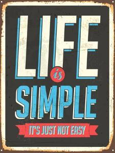Vintage Design -  Life Is Simple, It's Not Just Easy by Real Callahan