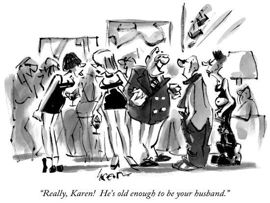 """""""Really, Karen!  He's old enough to be your husband."""" - New Yorker Cartoon-Lee Lorenz-Premium Giclee Print"""