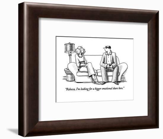 """Rebecca, I'm looking for a bigger emotional share here."" - New Yorker Cartoon-J.P. Rini-Framed Premium Giclee Print"