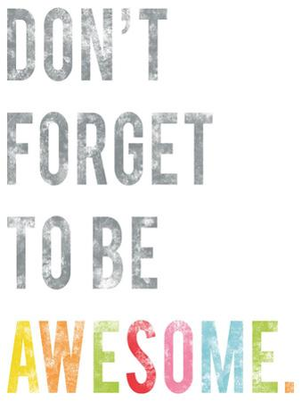 Don't Forget to Be Awesome