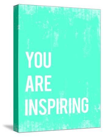 You are Inspiring