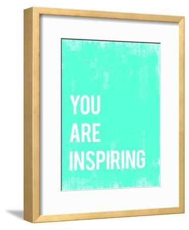 You are Inspiring