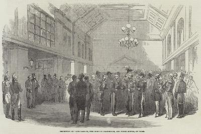 Reception of Lord Raglan, the Duke of Cambridge, and their Suites, at Paris--Giclee Print