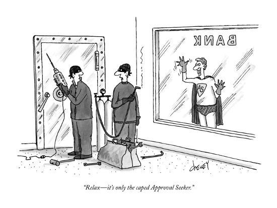 """""""Relax?it's only the caped Approval Seeker."""" - New Yorker Cartoon-Tom Cheney-Premium Giclee Print"""