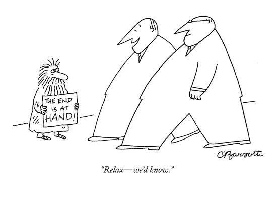 """""""Relax?we'd know."""" - New Yorker Cartoon-Charles Barsotti-Premium Giclee Print"""
