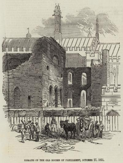 Remains of the Old Houses of Parliament, 27 October 1851--Giclee Print