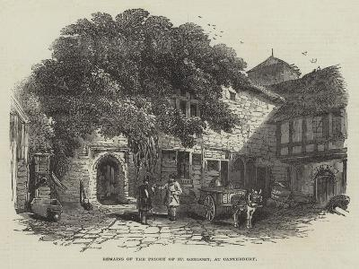 Remains of the Priory of St Gregory, at Canterbury--Giclee Print
