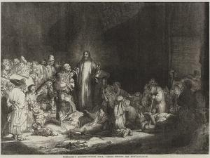 Rembrandt's Hundred-Guilder Piece, Christ Healing the Sick by Rembrandt van Rijn