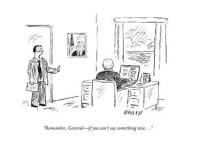 """""""Remember, General?if you can't say something nice. . ."""" - Cartoon-David Sipress-Premium Giclee Print"""