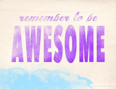 Remember to be Awesome-Jeanne Stevenson-Giclee Print