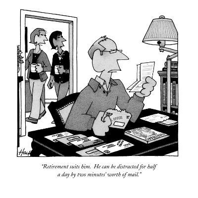 """Retirement suits him. He can be distracted for half a day by two minutes'?"" - New Yorker Cartoon-William Haefeli-Premium Giclee Print"