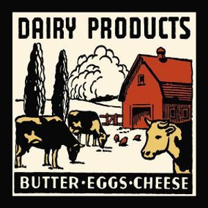 Dairy Products-Butter, Eggs, Cheese by Retro Series