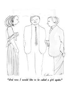 """""""And now I would like to be called a girl again."""" - New Yorker Cartoon by Richard Cline"""