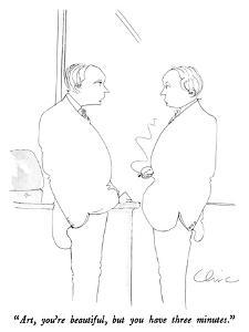 """""""Art, you're beautiful, but you have three minutes."""" - New Yorker Cartoon by Richard Cline"""