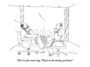 """""""Give it a few more rings. They're in the country, you know."""" - New Yorker Cartoon by Richard Cline"""