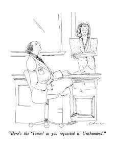 """""""Here's the 'Times' as you requested it.  Unthumbed."""" - New Yorker Cartoon by Richard Cline"""