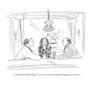 """""""I miss living in the East Village.  I even miss coming home at night and ?"""" - New Yorker Cartoon by Richard Cline"""