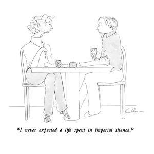 """""""I never expected a life spent in imperial silence."""" - New Yorker Cartoon by Richard Cline"""