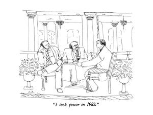 """""""I took power in 1983."""" - New Yorker Cartoon by Richard Cline"""