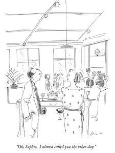 """""""Oh, Sophie.  I almost called you the other day."""" - New Yorker Cartoon by Richard Cline"""