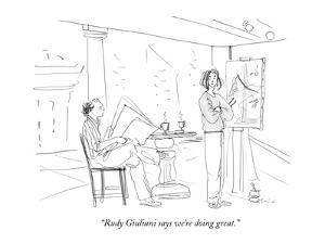 """Rudy Giuliani says we're doing great."" - New Yorker Cartoon by Richard Cline"