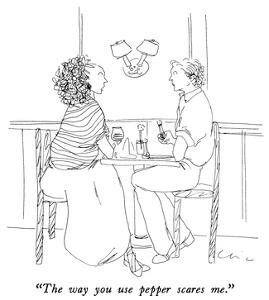 """""""The way you use pepper scares me."""" - New Yorker Cartoon by Richard Cline"""