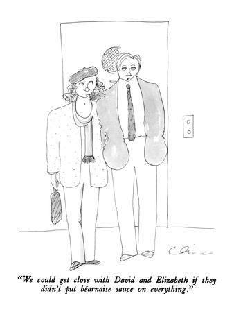 """""""We could get close with David and Elizabeth if they didn't put Béarnaise …"""" - New Yorker Cartoon"""