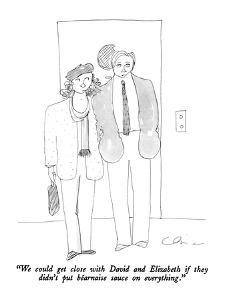 """""""We could get close with David and Elizabeth if they didn't put Béarnaise …"""" - New Yorker Cartoon by Richard Cline"""