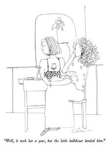 """""""Well, it took her a year, but the little bulldozer landed him."""" - New Yorker Cartoon by Richard Cline"""