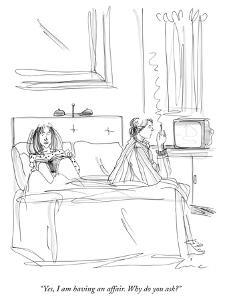 """""""Yes, I am having an affair. Why do you ask?"""" - New Yorker Cartoon by Richard Cline"""