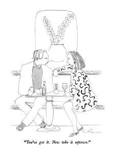 """You've got it.  Now take it uptown."" - New Yorker Cartoon by Richard Cline"