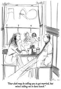 """Your clock may be telling you to get married, but mine's telling me to ha…"" - New Yorker Cartoon by Richard Cline"